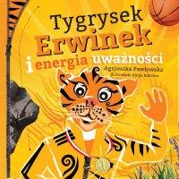 Tygrysek Erwin i energia uważności